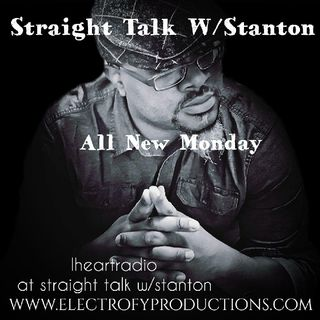 Episode 97 - Straight Talk W/ Stanton