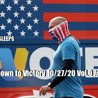 The Countdown to Victory 10/27/20 Vol.9 #196