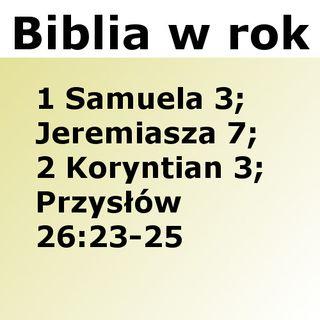249 - 1 Samuela 3, Jeremiasza 7, 2 Koryntian 3, Przysłów 26:23-25