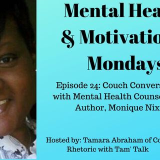 Mental Health and Motivational Mondays Couch Conversations with Guest- Monique Nixon, Mental Health Counselor and Author