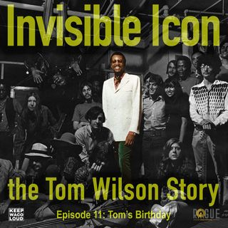 Invisible Icon the Tom Wilson Story: Tom's Birthday