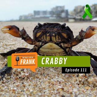 Episode 111 - Crabby