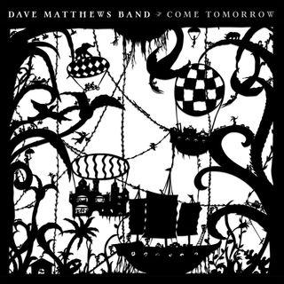 Album Review #42: Dave Matthews Band - Come Tomorrow