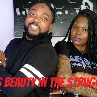 "Ep. 49 🙌🏾""There's Beauty in the Struggle"" 💪🏾"