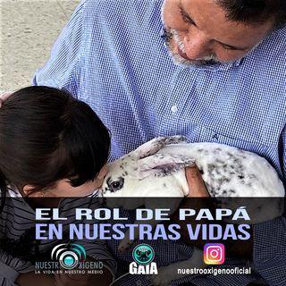 NUESTRO OXÍGENO El rol de papá en nuestras vidas - Día del padre 2021