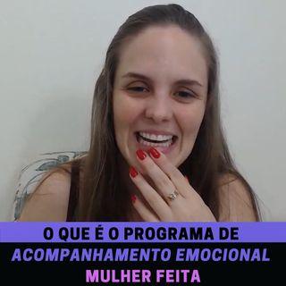 O que é o Programa de Acompanhamento Emocional Mulher Feita - Luana Uberti