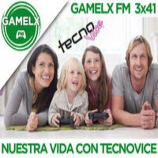GAMELX FM 3x41 - Nuestra vida con Tecnovice