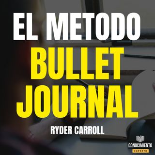 211 -Diseña Tu Mejor Año (El Metodo Bullet Journal)
