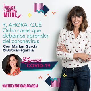 Ocho cosas que debemos aprender del coronavirus con Marian García. Especial COVID-19