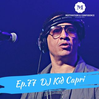Ep. 77 DJ Kid Capri