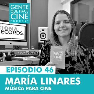 EP46: MÚSICA PARA CINE (Con María Linares)