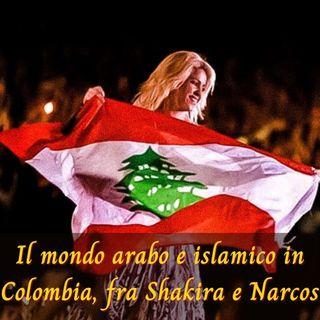 Il mondo arabo e islamico in Colombia, fra Shakira e Narcos