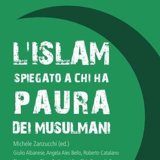 """Michele Zanzucchi """"L'Islam spiegato a chi ha paura dei musulmani"""""""