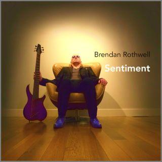 Brendan Rothwell on new music  with Sentiment CD album