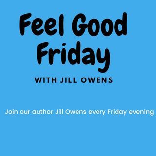 Feel Good Friday with Jill Owens Ep. 5 Sexism and Racism.