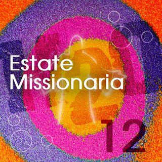 12. Estate Missionaria