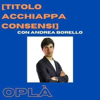 #10 [TITOLO ACCHIAPPA CONSENSI]: giovani e politica sui social // Andrea Borello