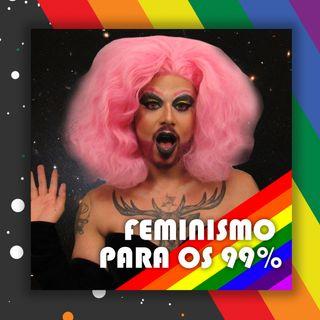 #26 Doutora Drag - Feminismo para os 99%