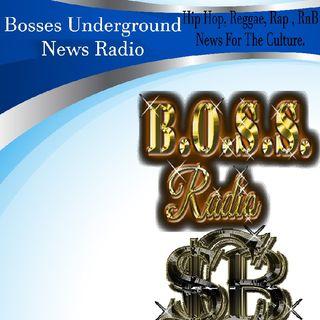 Bosses Underground News Radio- BUNR EP 1