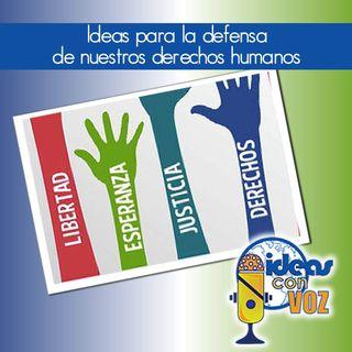 Ideas para la defensa de nuestros derechos humanos
