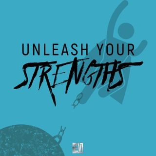Welcome to Unleash Your Strengths
