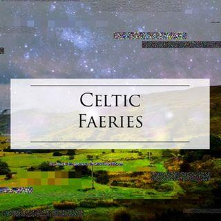 Episode 5 - Celtic Faeries