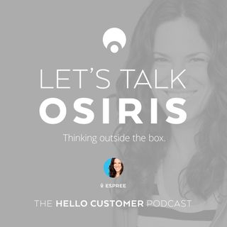 Osiris - 'Thinking outside the shoe box',  Listening to connect with customers - Hello Customer Podcast / Season One / Fashion