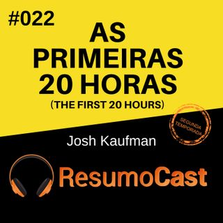 T2#022 As primeiras 20 horas - First 20 hours | Josh Kaufman