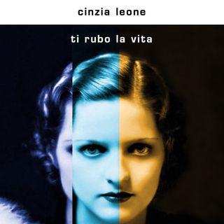 """Cinzia Leone """"Ti rubo la vita"""""""