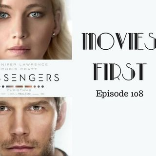 Passengers - Movies First with Alex First & Chris Coleman Episode 108