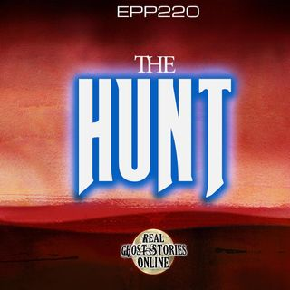 The Hunt | Haunted, Paranormal, Ghost Stories