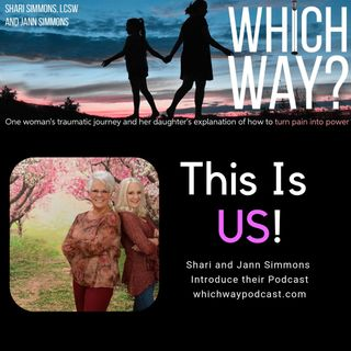This Is US! Shari and Jann Simmons Introduce their Podcast