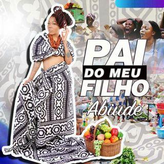 Abiude - Pai Do Meu Filho(Afro Naija) •Anderson beatz•