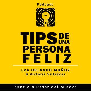 13. Hazlo A Pesar Del  Miedo | Victoria Villezcas y Orlando Muñoz.