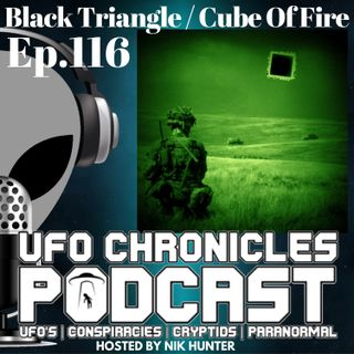 Ep.116 Black Triangle / Cube Of Fire