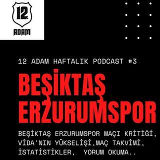 BEŞİKTAŞ JK - BB ERZURUMSPOR - 12.ADAM PDCST #3