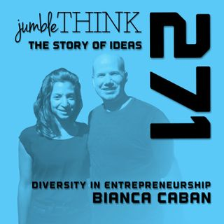Diversity In Entrepreneurship with Bianca Caban