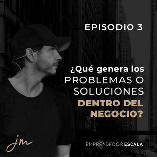 003 -¿Qué genera los problemas o soluciones dentro del negocio?
