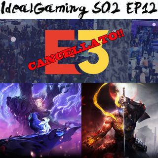 IdealGaming S02 EP12 - Il futuro dell'E3, Nioh 2, Ori and the will of the wisp