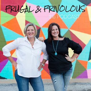 001:  Get to Know Frugal and Frivolous