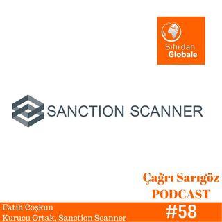 #58 Fatih Coşkun - Kurucu Ortak, Sanction Scanner   Sıfırdan Globale #53