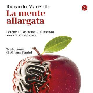 """Riccardo Manzotti """"La mente allargata"""""""