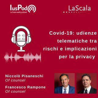 Ep. 43 IusPod Covid-19: udienze telematiche tra rischi e implicazioni per la privacy