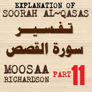 Soorah al-Qasas Part 11: Verses 60-67