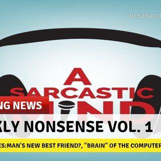 Episode 8: Weekly Nonsense Vol. 1