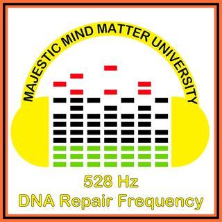 528 Hz - DNA Repair Frequency