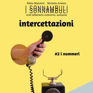 Intercettazioni #2 - I nummeri