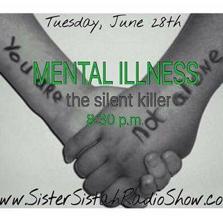 Mental Illness: The Silent  Killer