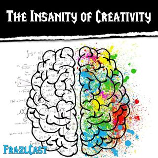 FC 148: The Insanity of Creativity