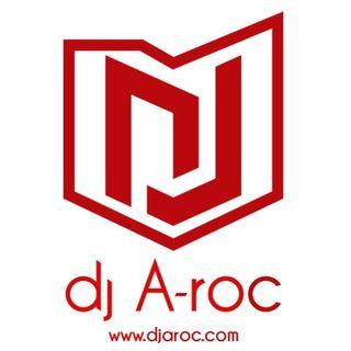 DJ A-ROC: The Encore Mix Show: Episode 8